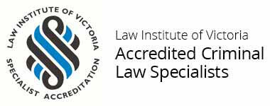 Accredited Criminal Law Specialists Melbourne